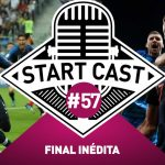 STARTCAST #57 | FINAL INÉDITA NA COPA DO MUNDO